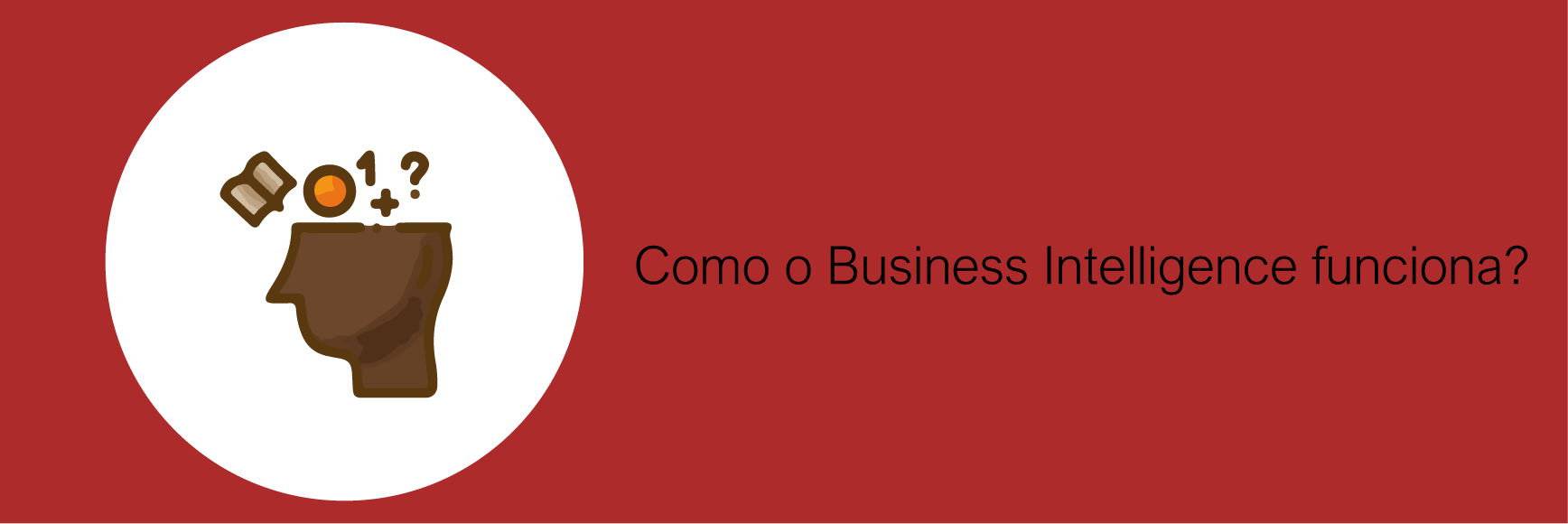 Como o Business Intelligence funciona?