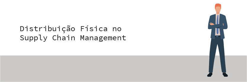 Distribuição Física no Supply Chain Management