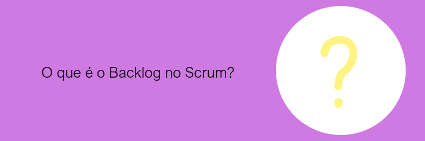 O que é o Backlog no Scrum?